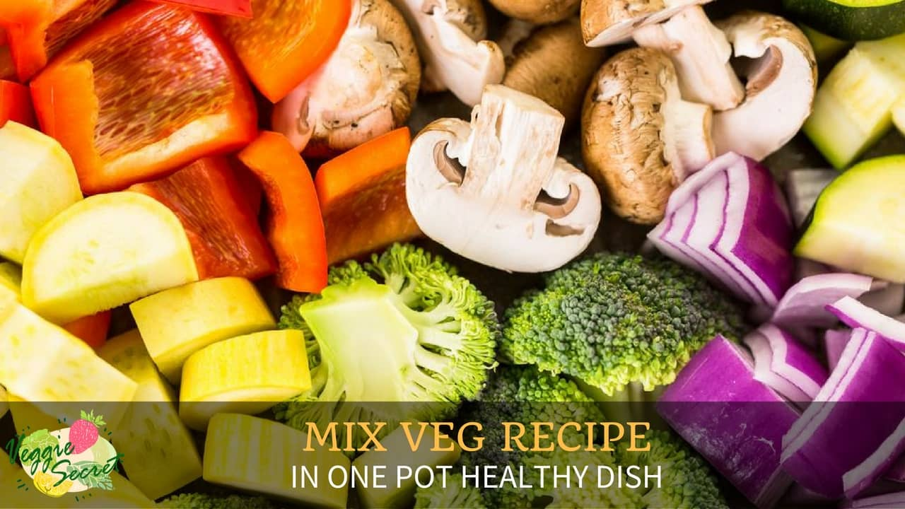 How To Make a Mix Veg Recipe in One Healthy Dish