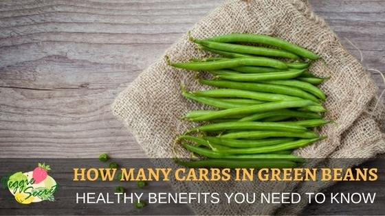 How Many Carbs in Green Beans – Healthy Benefits You Need To Know