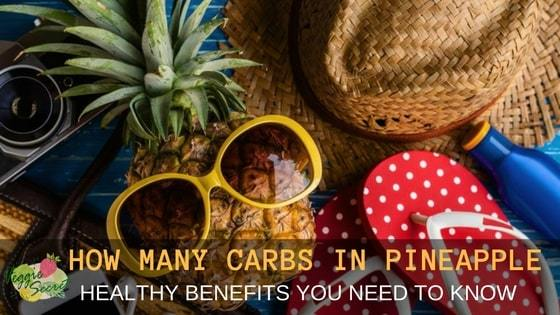 How Many Carbs in Pineapple and More Healthy Benefits
